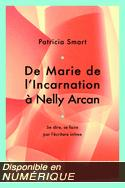 De Marie de l'Incarnation � Nelly Arcan